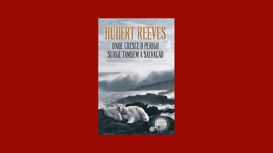 1 Minuto de Leitura - A Biblioterapeuta - Biblioterapia - Sandra Barão Nobre - Onde Cresce o Perigo Surge Também a Salvação - Hubert Reeves.jpg