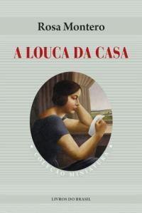 A Biblioterapeuta - Biblioterapia - Sandra Barão Nobre - Livros Inspiradores em 2018 - A Louca da Casa - Rosa Montero
