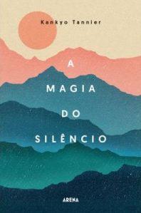 A Biblioterapeuta - Biblioterapia - Sandra Barão Nobre - Livros Inspiradores em 2018 - A Magia do Silêncio - Kankyo Tannier