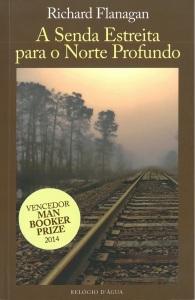 A Biblioterapeuta - Biblioterapia - Sandra Barão Nobre - Livros Inspiradores em 2018 - A Senda Estreita Para o Norte Profundo - Richard Flanagan
