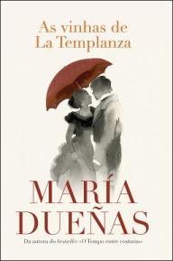 A Biblioterapeuta - Biblioterapia - Sandra Barão Nobre - Livros Inspiradores em 2018 - As vinhas de la templanza - Maria Dueñas