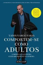 A Biblioterapeuta - Biblioterapia - Sandra Barão Nobre - Livros Inspiradores em 2018 - Comportem-se Como Adultos - Yanis Varoufakis