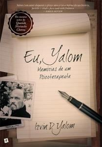 A Biblioterapeuta - Biblioterapia - Sandra Barão Nobre - Livros Inspiradores em 2018 - Eu, Yalom - Irvin D. Yalom