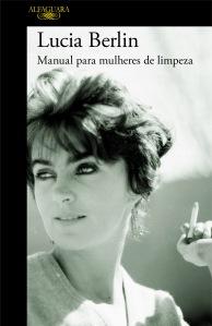 A Biblioterapeuta - Biblioterapia - Sandra Barão Nobre - Livros Inspiradores em 2018 - Manual para mulheres de limpeza - Lucia Berlin