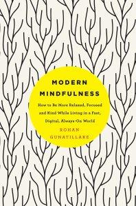 A Biblioterapeuta - Biblioterapia - Sandra Barão Nobre - Livros Inspiradores em 2018 - Modern Mindfulness - Rohan Gunatillake