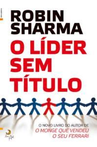 A Biblioterapeuta - Biblioterapia - Sandra Barão Nobre - Livros Inspiradores em 2018 - O líder sem título - Robin Sharma