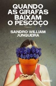 A Biblioterapeuta - Biblioterapia - Sandra Barão Nobre - Livros Inspiradores em 2018 - Quando as girafad baixam o pescoço - Sandro William Junqueira