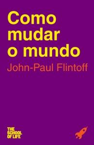 A Biblioterapeuta - Biblioterapia - Sandra Barão Nobre - Como Mudar o Mundo - John-Paul Flintoff
