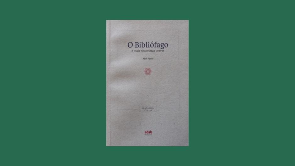 A Biblioterapeuta - Bibioterapia - Sandra Barão Nobre - O Bibliófago e mais historietas breves - Abel Neves