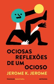 A Biblioterapeuta - Biblioterapia - Sandra Barão Nobre - Prova Oral - Antena 3 - Ociosas Reflexões de um Ocioso - Jerome K. Jerome