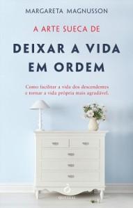 Sandra Barão Nobre - A Biblioterapeuta - Depressão Pós-férias - A arte sueca de deixar a vida em ordem - Margareta Magnusson