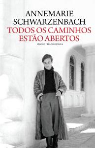 Sandra Barão Nobre - A Biblioterapeuta - depressão pós-férias - Todos os caminhos estão abertos - Annemarie Schwarzenbach