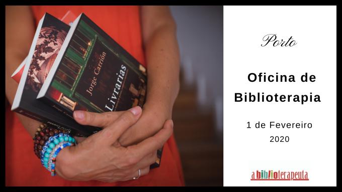 Sandra Barão Nobre - A Biblioterapeuta - Biblioterapia - Oficina de Biblioterapia - Porto Fevereiro 2020