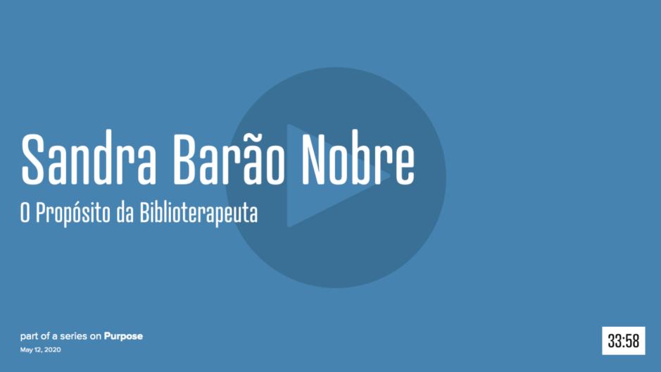 Sandra Barão Nobre - A Biblioterapeuta - Biblioterapia - Porto Creative Mornings - Abril 2020 - Propósito