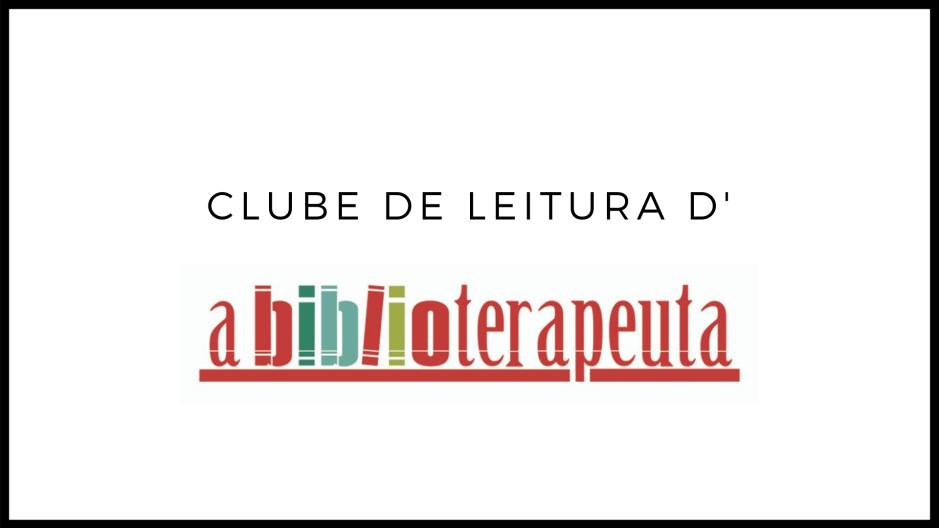 Sandra Barão Nobre - A Biblioterapeuta - Biblioterapia - Clube de Leitura