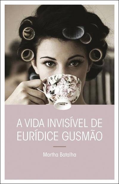 Sandra Barão Nobre - A Biblioterapeuta - Biblioterapia -A-Vida-Invisivel-de-Euridice-Gusmao