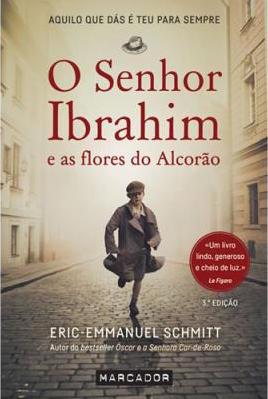 Sandra Barão Nobre - A Biblioterapeuta - Biblioterapia - O-Senhor-Ibrahim-e-as-Flores-do-Alcorao